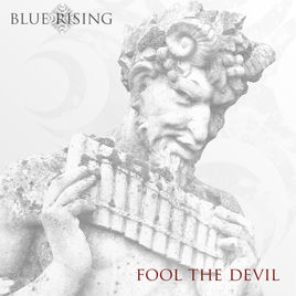 """""""Fool The Devil"""" by Blue Rising"""