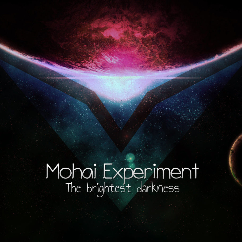 """Mohai Experiment """"The brightest darkness"""""""